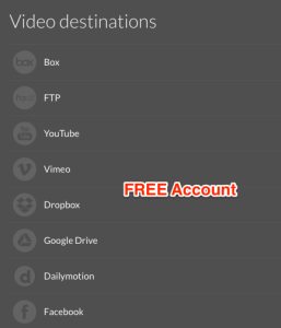 Video destination options for free accounts