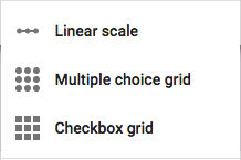 gForms question types: linear scale, multiple choice grid, & checkbox grid.